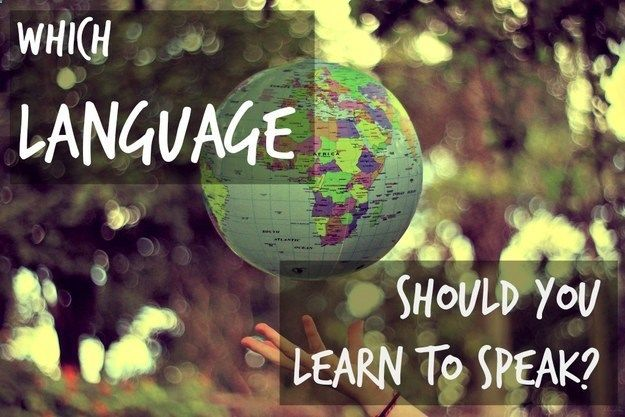 Which Language Should You Learn To Speak? - Found via Buzzfeed - Please feel free to share what you get!