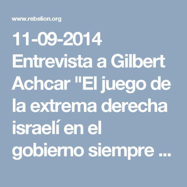 """11-09-2014  Entrevista a Gilbert Achcar """"El juego de la extrema derecha israelí en el gobierno siempre ha sido debilitar a los palestinos 'moderados'""""  Brian Ashley Amandla!"""