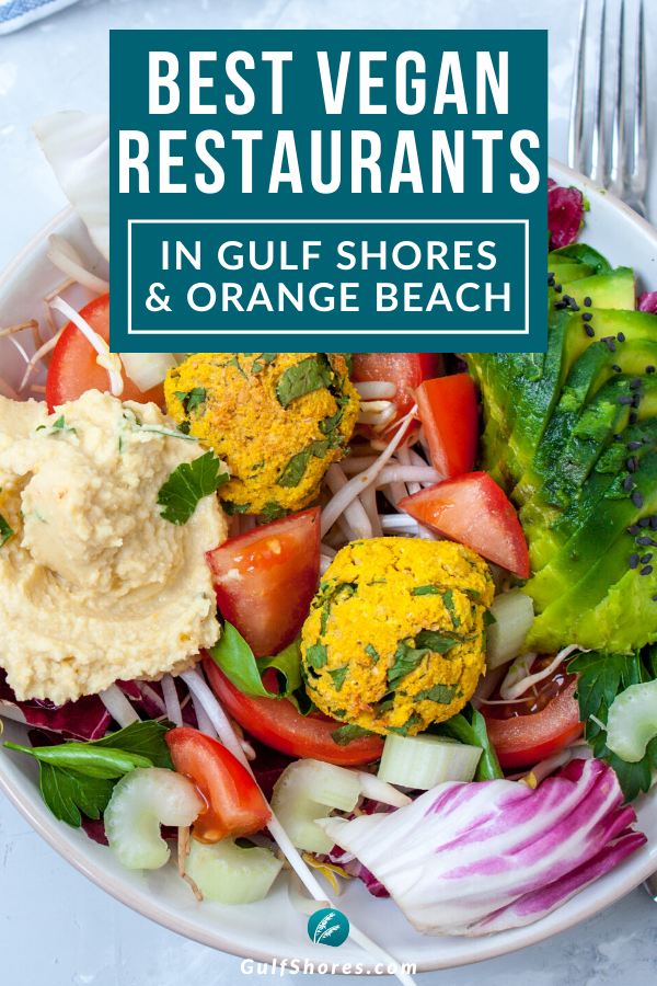 5 Incredible Vegan Restaurants In Gulf Shores And Orange Beach In 2020 Vegan Restaurants Best Vegan Restaurants Food Culture