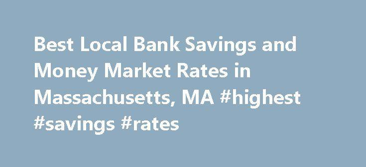 Best Local Bank Savingoney Market Rates In Machusetts Ma Highest Savings