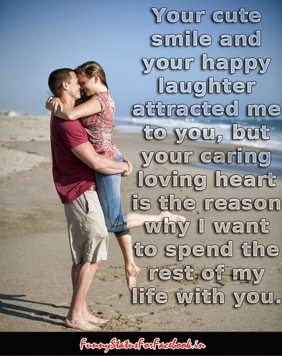 Your Cute Smile And Your Happy Laughter Attracted Me To You But Your Caring Loving Heart Romantic Quotes For Her Love Quotes For Her Cute Good Morning Quotes