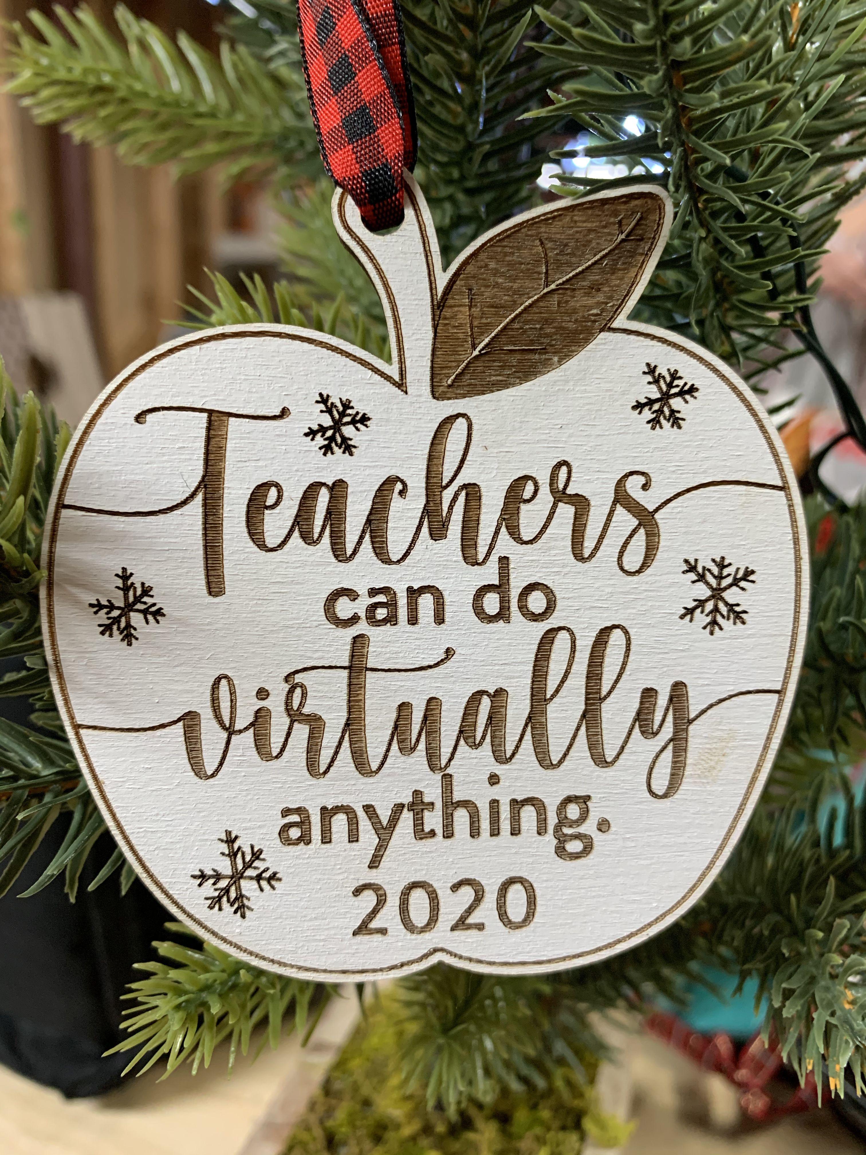 Teachers Can Do Virtually Anything Ornament 2020 Ornament Teacher Ornament Teacher Gift Teacher Ornaments Diy Teacher Gifts Diy Christmas Gifts