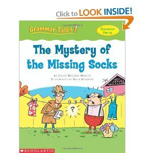 Grammar Tales: The Mystery of the Missing Socks by: Justin Mccory Martin