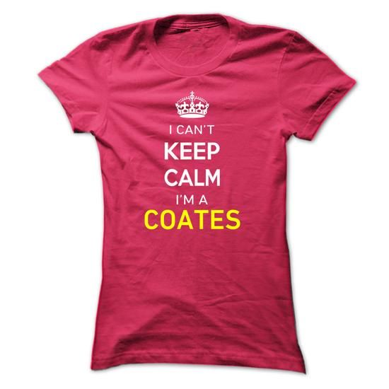 I Cant Keep Calm Im A COATES - #shirt refashion #pink sweatshirt. LIMITED AVAILABILITY => https://www.sunfrog.com/Names/I-Cant-Keep-Calm-Im-A-COATES-HotPink-14376518-Ladies.html?68278