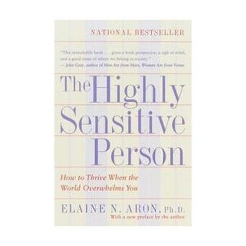 The Highly Sensitive Person - by  Elaine N Aron (Paperback)
