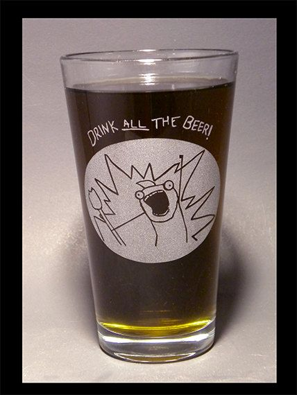 DRINK all THE BEER Etched pint glass by MCEtching on Etsy, $12.00