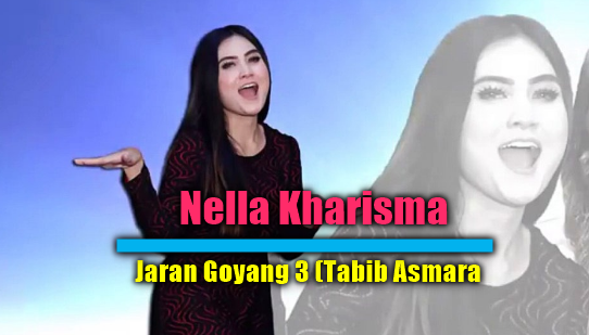 Download Lagu Nella Kharisma Jaran Goyang 3 Mp3 Tabib Asmara Lagu
