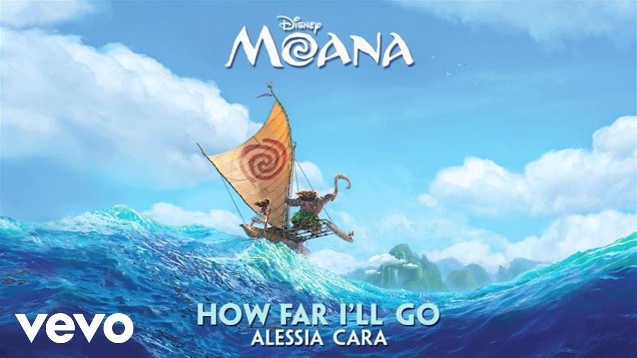 Alessia Cara How Far I Ll Go From Moana Audio Only How Far Ill Go Disney Music Disney Moana