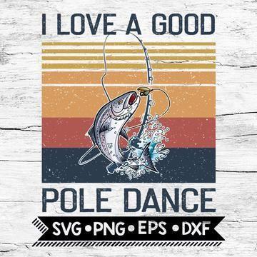 Download Retro I Love A Good Pole Dance SVG PNG DXF EPS Download ...