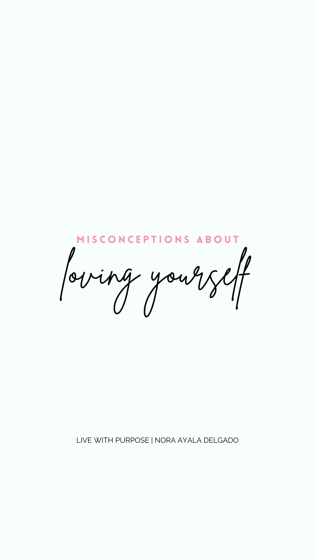 Misconceptions About Loving Yourself