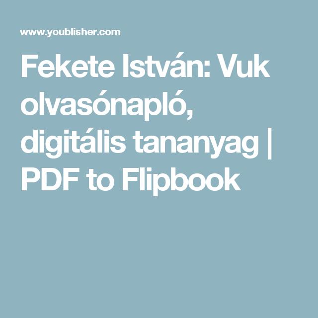 Fekete István: Vuk olvasónapló, digitális tananyag | PDF to Flipbook