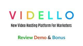 Vidello Review Demo Bonus - NEW Professional Video Hosting for Marketers