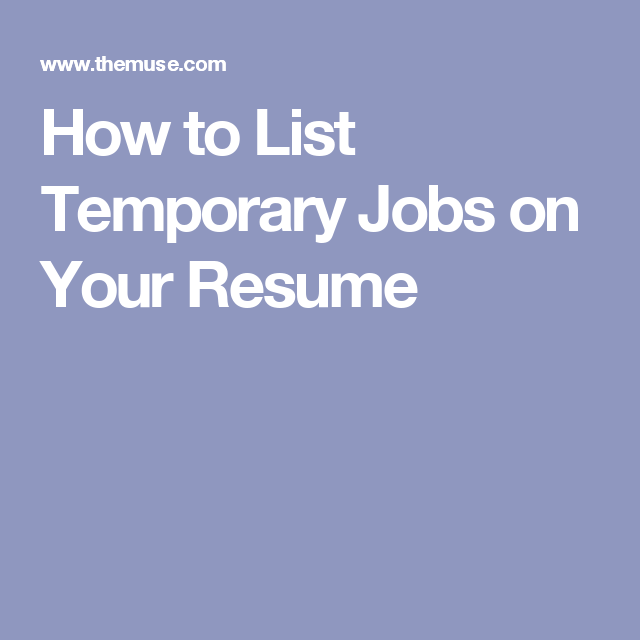 how to list temporary jobs on your resume job stuff pinterest