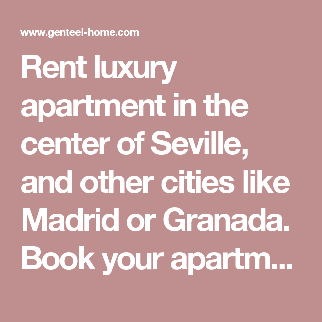 Rent luxury apartment in the center of Seville, and other cities like Madrid or Granada. Book your apartment now.