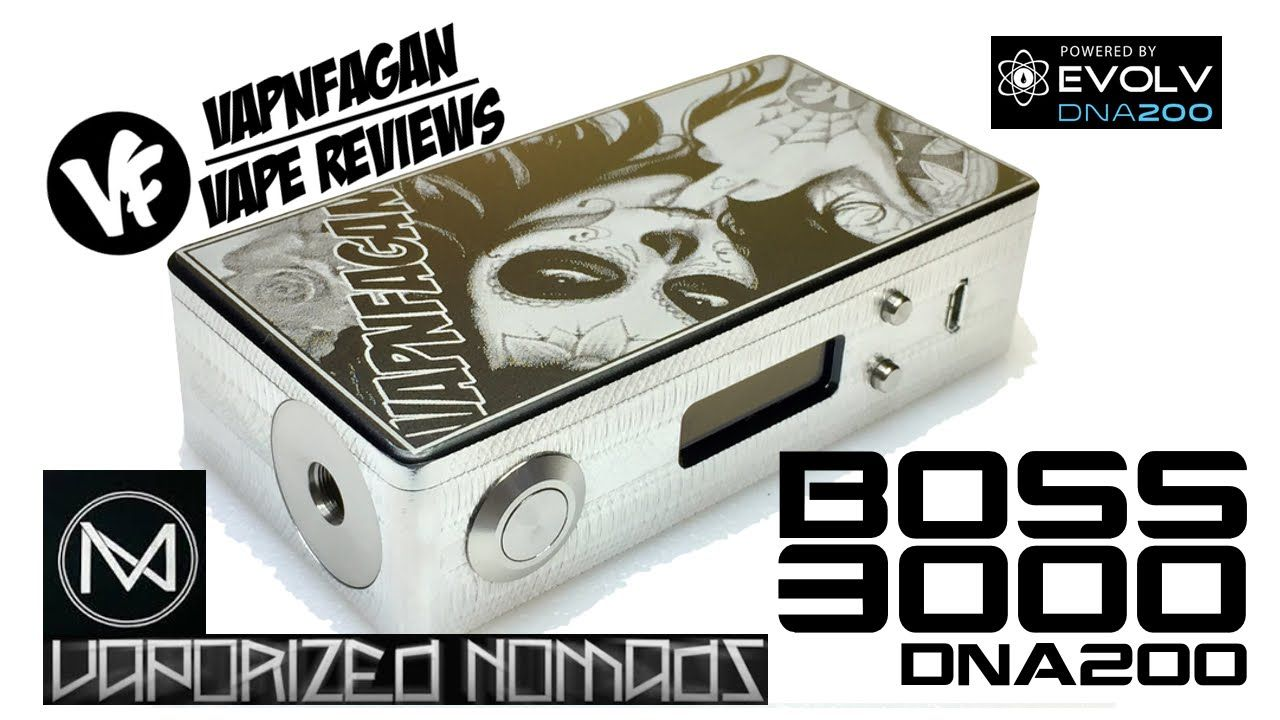BOSS 3000 DNA200 Box Mod by Vaporized Nomads - VapnFagan