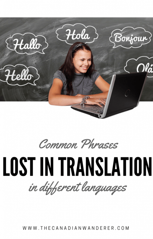 Phrases Lost in Translation in Different Languages. Live Abroad | Study Abroad | Work Abroad | Volunteer Abroad | Learn Languages | Linguistics
