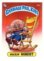 Garbage Pail Kids Series 1 1985 35b Rockin Robert Garbage Pail Kids Garbage Pail Kids Cards Pail