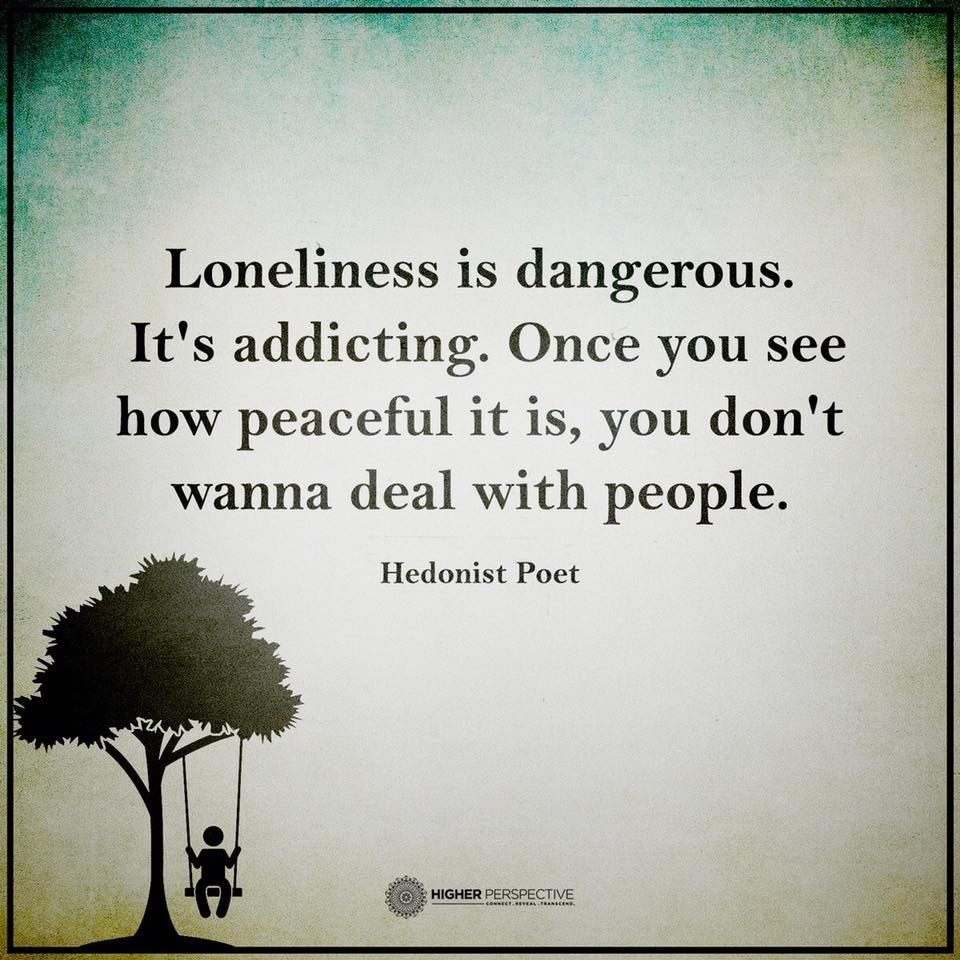 Inspirational Quotes On Loneliness: Loneliness Is Dangerous Life Quotes Life Life Quotes And