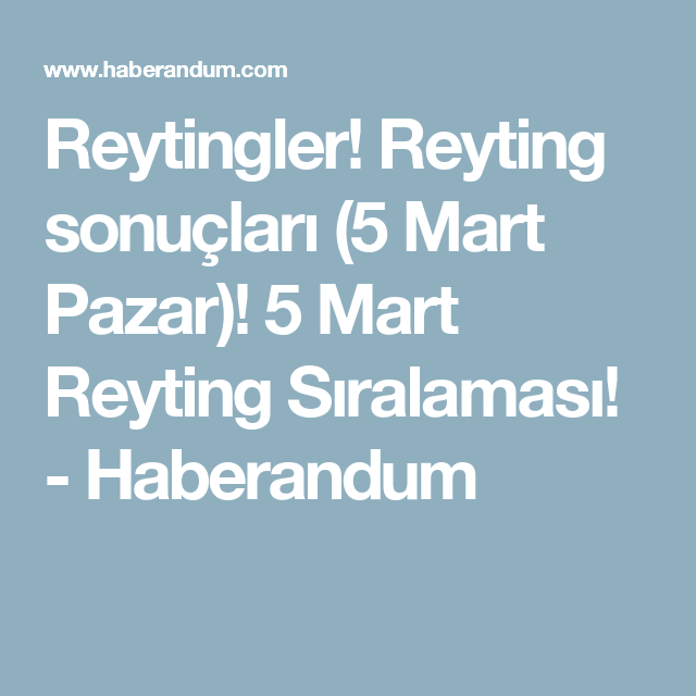 Reytingler! Reyting sonuçları (5 Mart Pazar)! 5 Mart Reyting Sıralaması! - Haberandum
