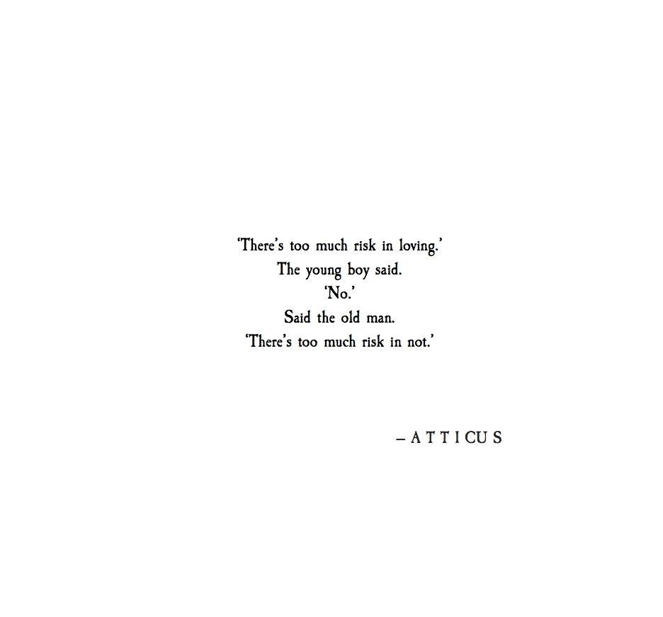 Pinterest At Carissadifabio Quotes Atticus Quotes Love