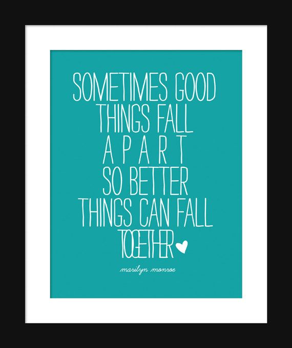 Marilyn Monroe Quotes Sometimes Things Fall Apart Quotes Heart