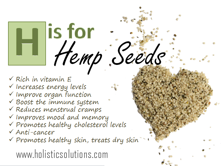 H is for Hemp Seeds - Holistic Solutions' favorite #superfoods - From A to Z