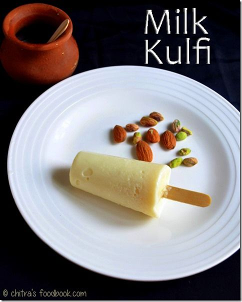 Milk Popsicle Paal Ice Kuchi Ice Ice Cream Recipes Kulfi Recipe Food Kulfi