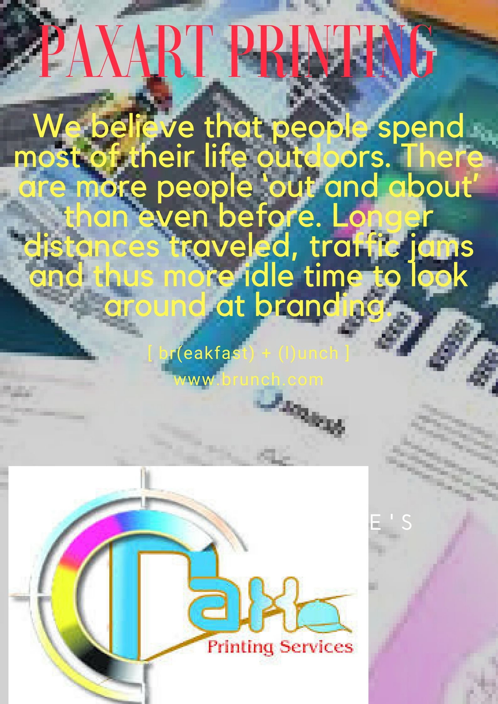 We Believe That People Spend Most Of Their Life Outdoors There Are More People Out And About Than Even Before Longer Dist Printing Services Prints Branding