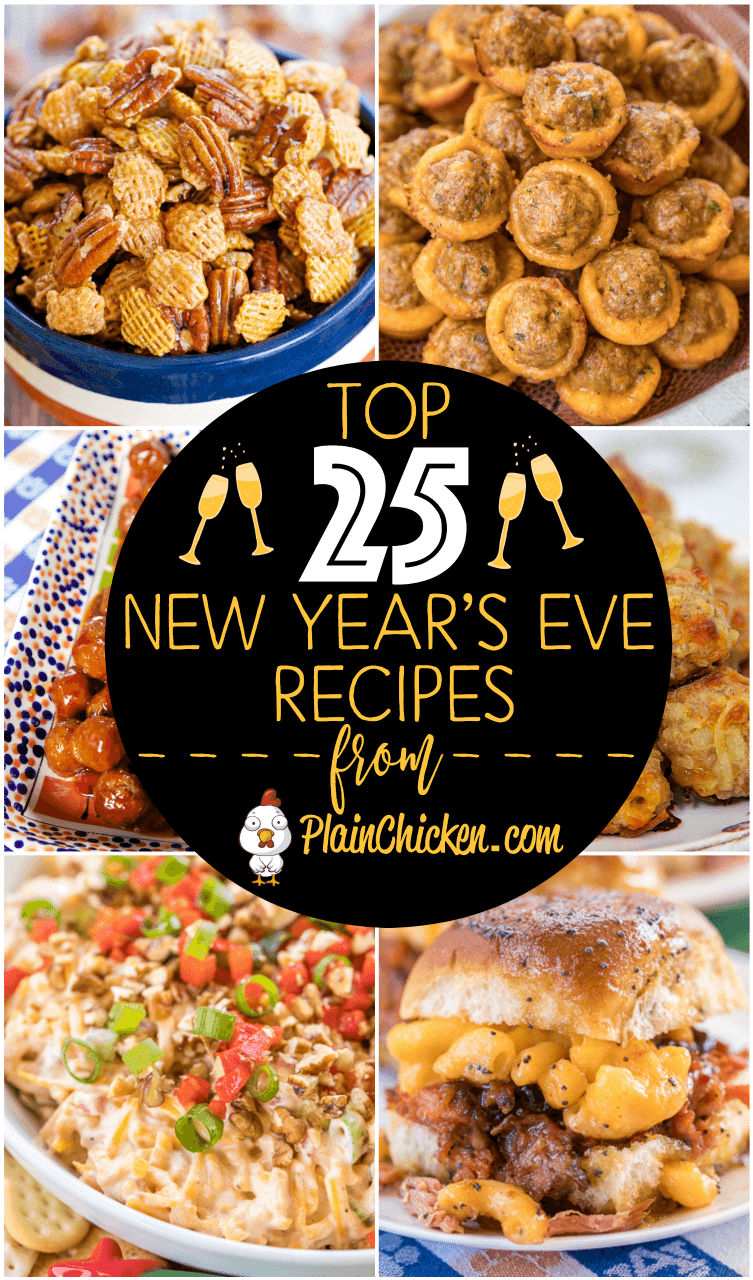 Top 25 New Years Eve Party Recipes Easy Recipes That Are Guaranteed To Be A Hit For Your Nye Party Party Food Appetizers Nye Party Food New Years Eve Snacks