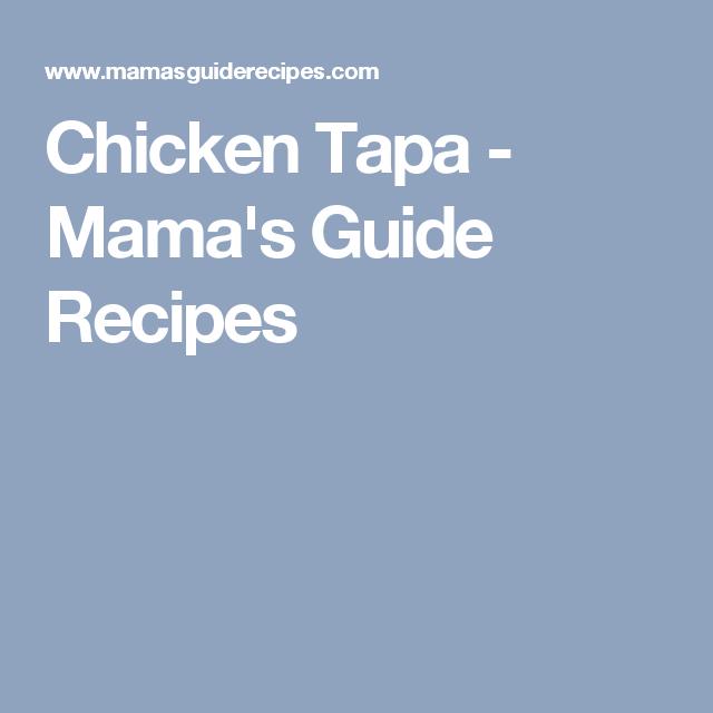 Chicken Tapa - Mama's Guide Recipes