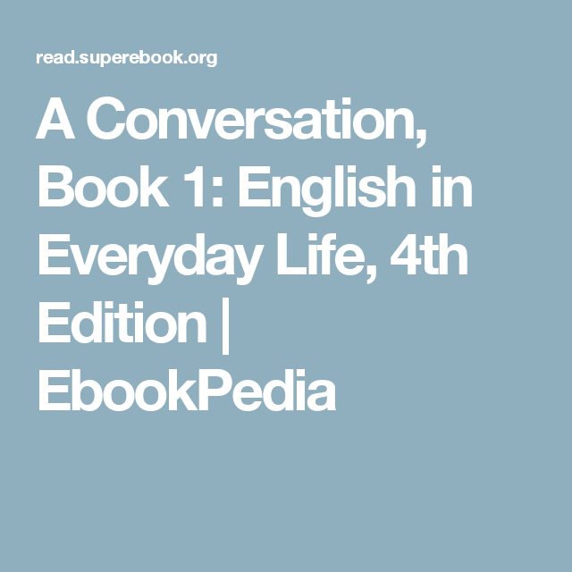 A Conversation Book 1 English In Everyday Life 4th Edition