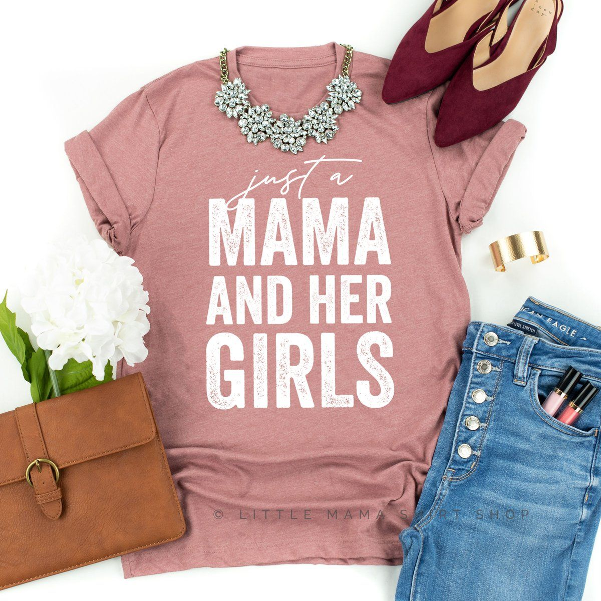 Just a Mama and Her Girls - Unisex Tee