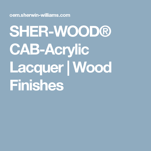 Sher Wood Cab Acrylic Lacquer Finishes