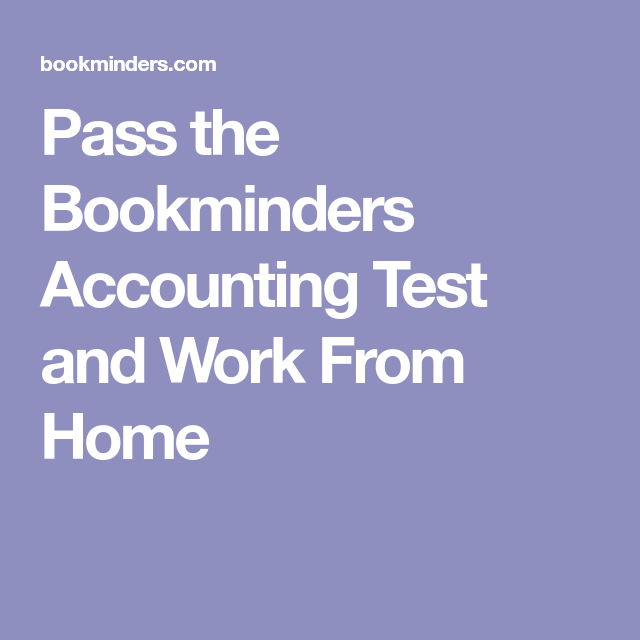 Pass the Bookminders Accounting Test and Work From Home   work from ...
