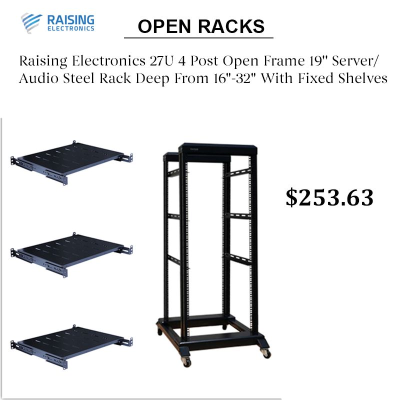 Raising Electronics 27u 4 Post Open Frame 19 Server Audio Steel Rack Deep From 16 32 With Fixed Shelves In 2020 Open Frame Steel Racks Server Rack