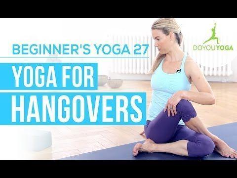 yoga for hangovers session 27 yoga for beginners starter