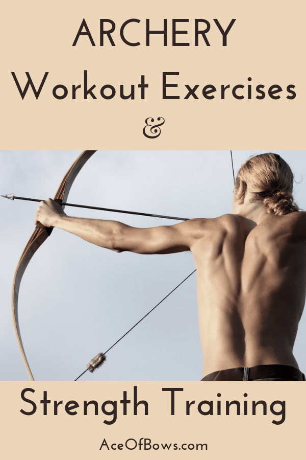 Archery Workout Exercises & Strength Training | Ace Of Bows