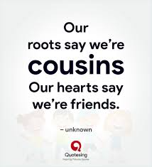 50 Inspiring Cousin Quotes and Sayings Pictures - Quotesing