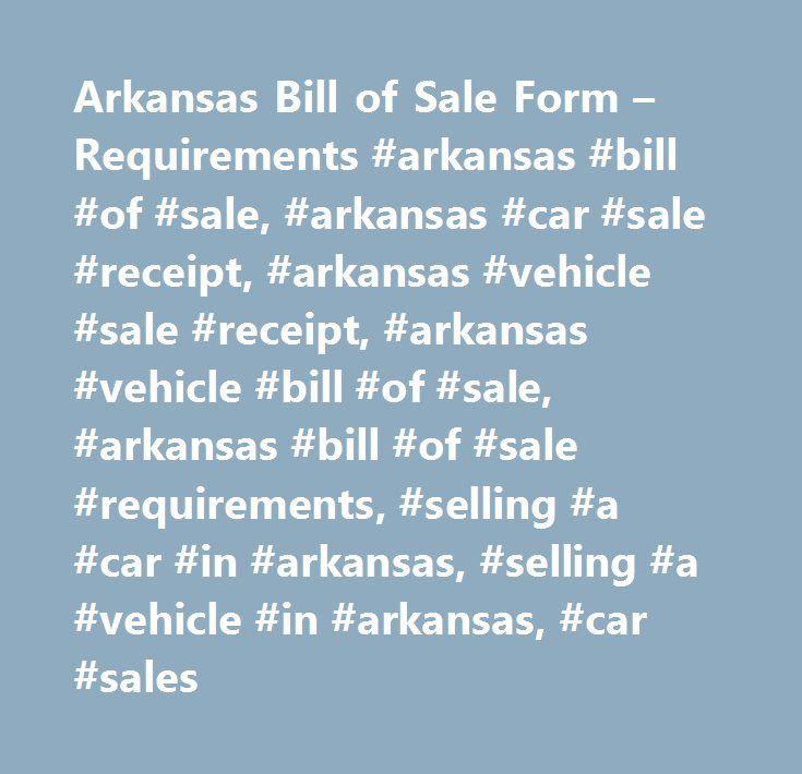 Arkansas Bill of Sale Form u2013 Requirements #arkansas #bill #of - automotive bill of sale