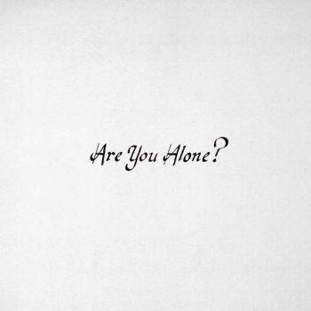 Majical Cloudz - Are You Alone? (2015)