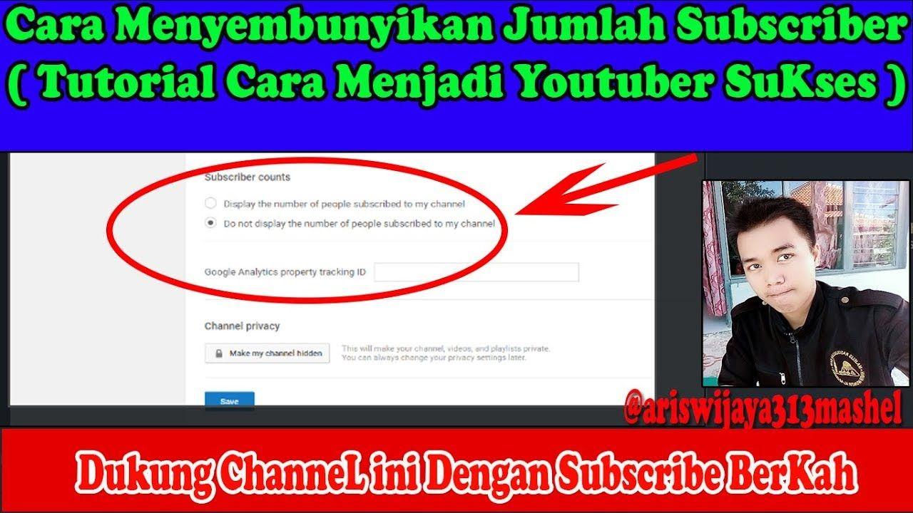 Cara Menyembunyikan Jumlah Subscriber Tutorial Cara Menjadi Youtuber Pem Youtuber Youtube Petunjuk