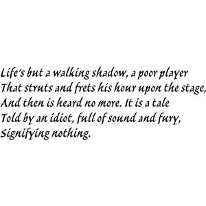 A quote from Macbeth expressing his view on life and how ...