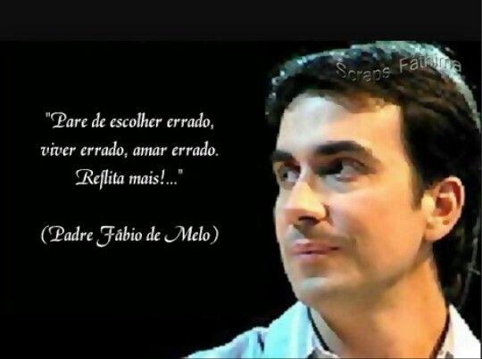 Pe Fabio De Melo Fabio De Melo Padre Fabio De Melo Frases Do