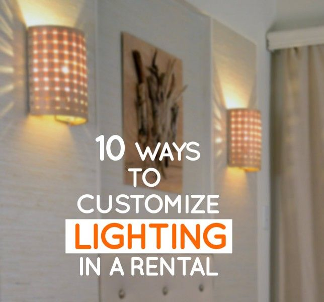10 ways to customize lighting in a rental apartment  DIY Lighting in 2019  Apartment lighting