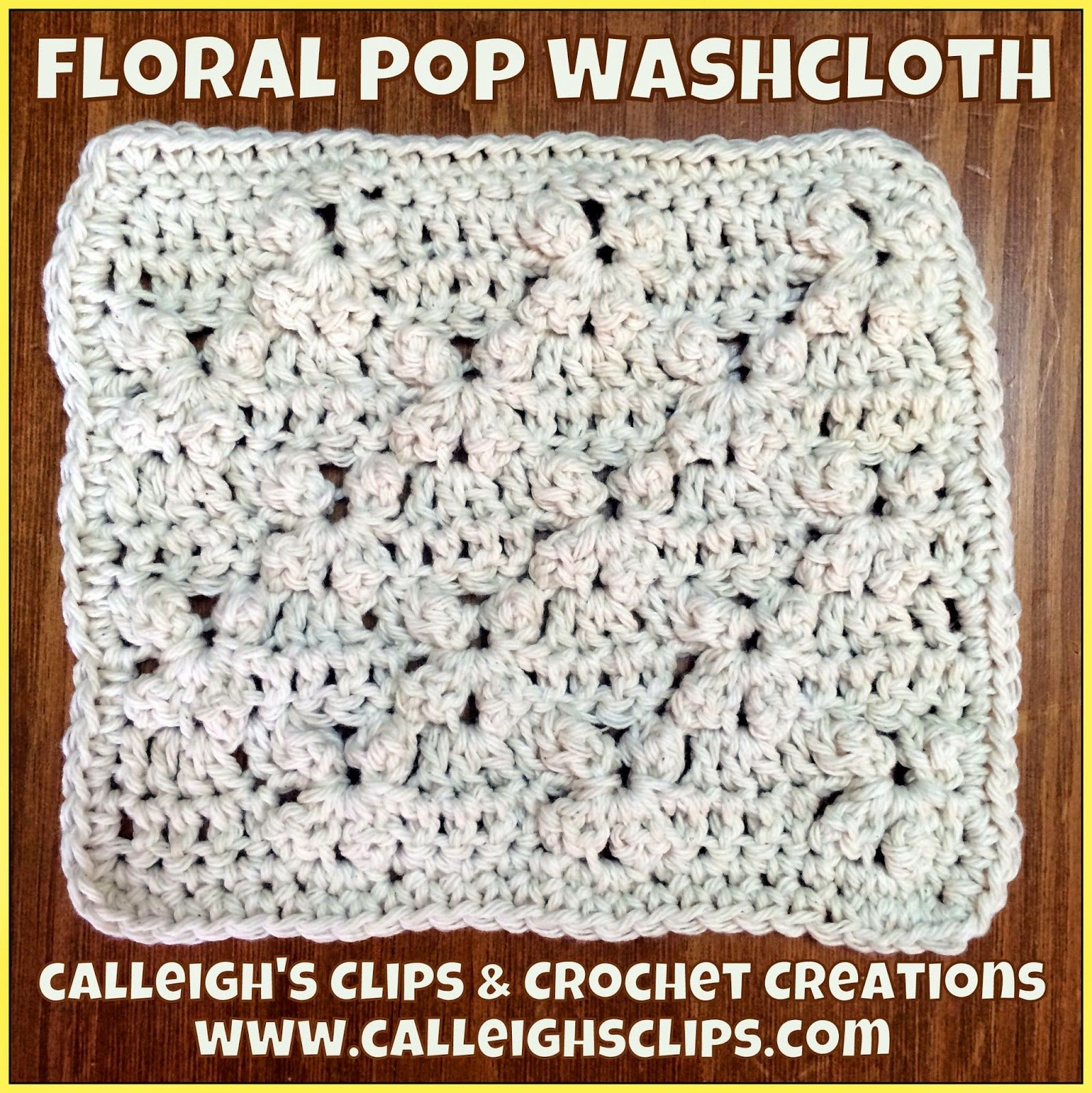 Calleigh\'s Clips & Crochet Creations: Floral Pop Washcloth Free ...
