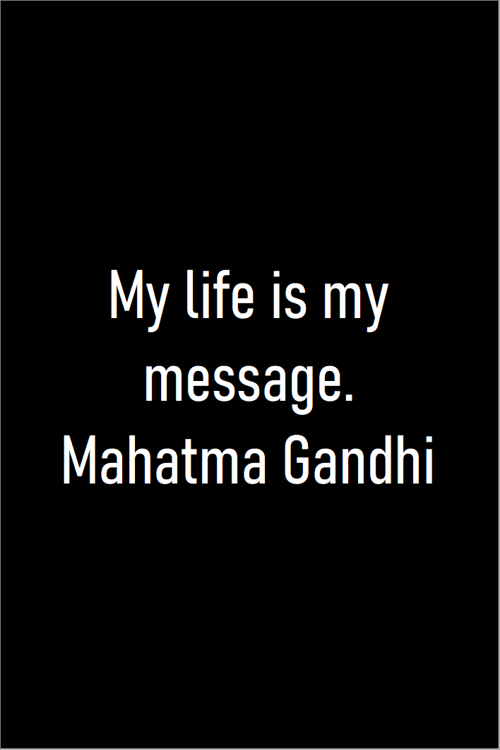 My Life Is My Message Mahatma Gandhi Quotes Lifequotes Funnyquotes Lovequotes Wisdomquotes In 2020 Wisdom Quotes Life Quotes Mahatma Gandhi