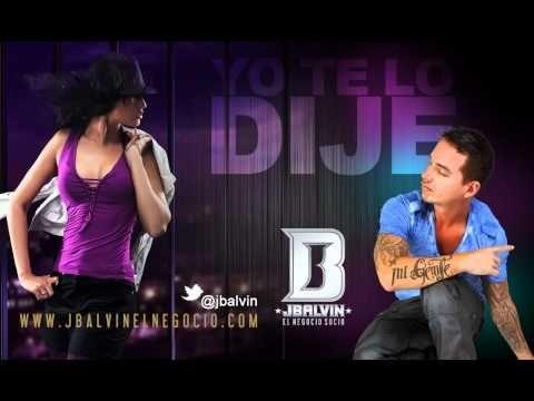J Balvin - Yo te Lo Dije (oficial) Con Letra
