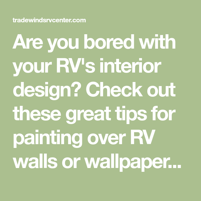 Tips For Painting Over RV Walls Or Wallpaper Rvs