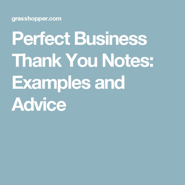 Perfect Business Thank You Notes Examples And Advice  Real