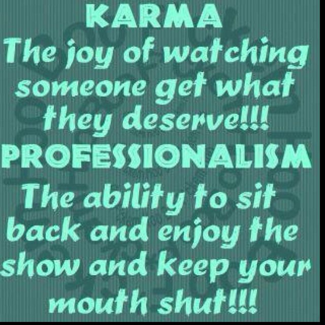 Karma Keeping My Mouth Shutyepthat Would Be My Problem I Would
